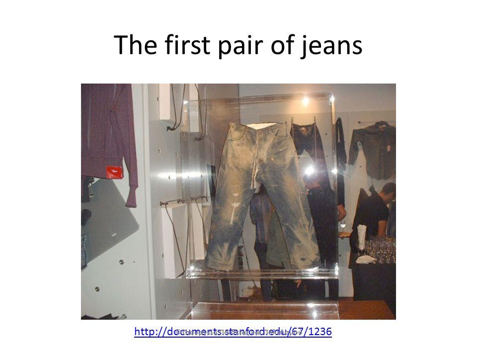 The first pair of jeans http://documents.stanford.edu/67/1236 ©Υπουργείο Παιδείας και Πολιτισμού
