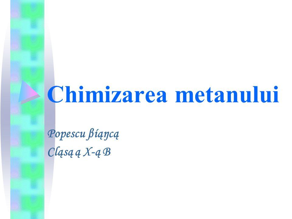 Metanul (CH4) este o hidrocarbură saturată, componentul principal al gazelor naturale.
