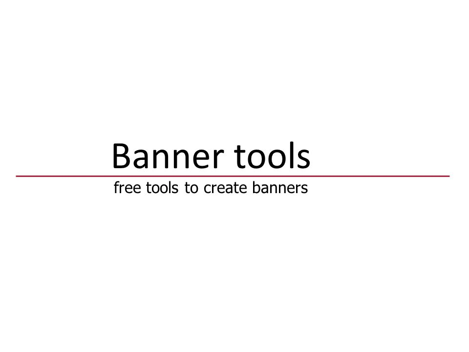 Banner tools free tools to create banners