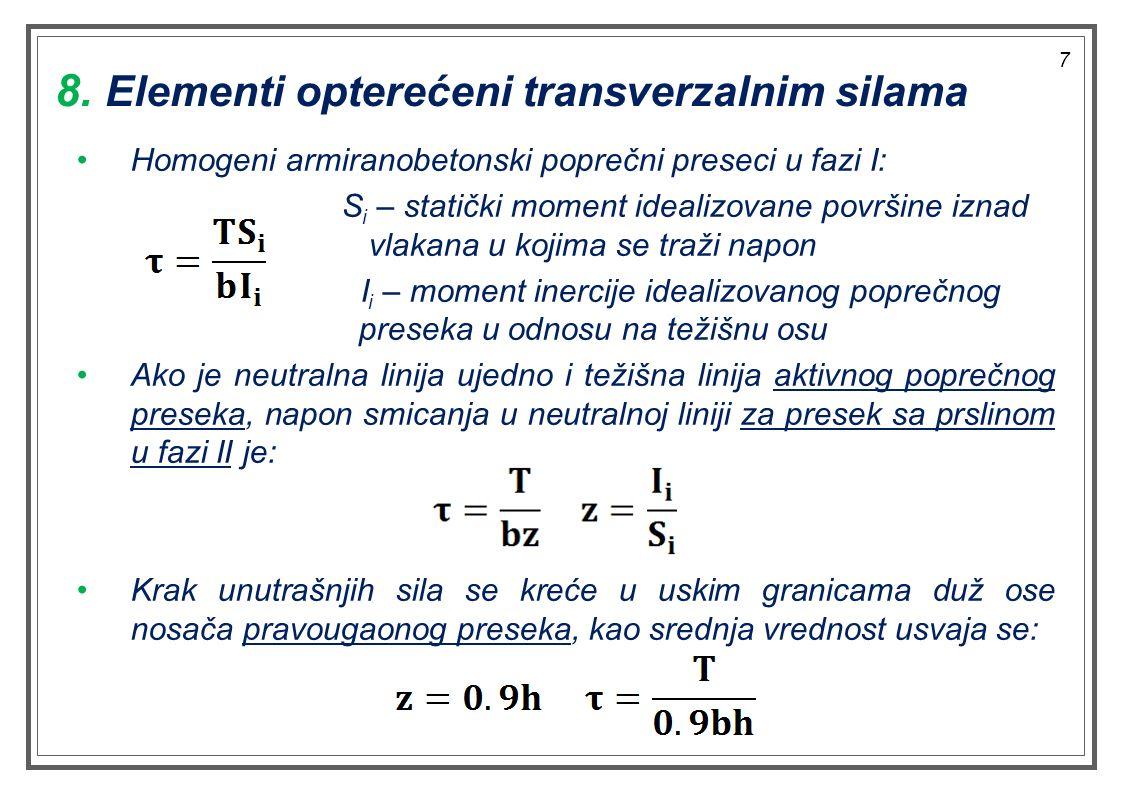 7 Homogeni armiranobetonski poprečni preseci u fazi I: S i – statički moment idealizovane površine iznad vlakana u kojima se traži napon I i – moment