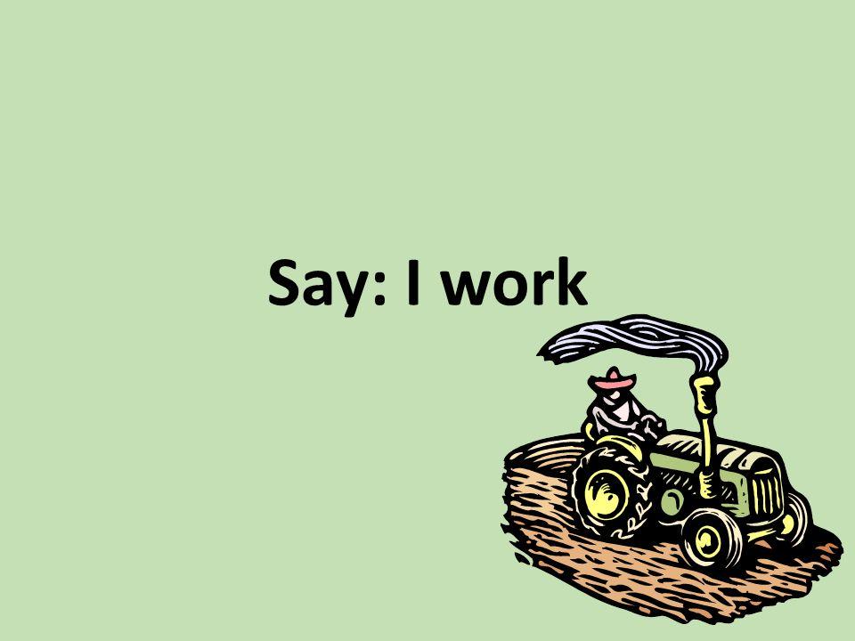 Δουλεύω