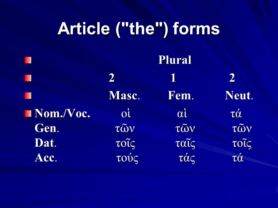 Article ( the ) forms Plural Plural 2 1 2 2 1 2 Masc.
