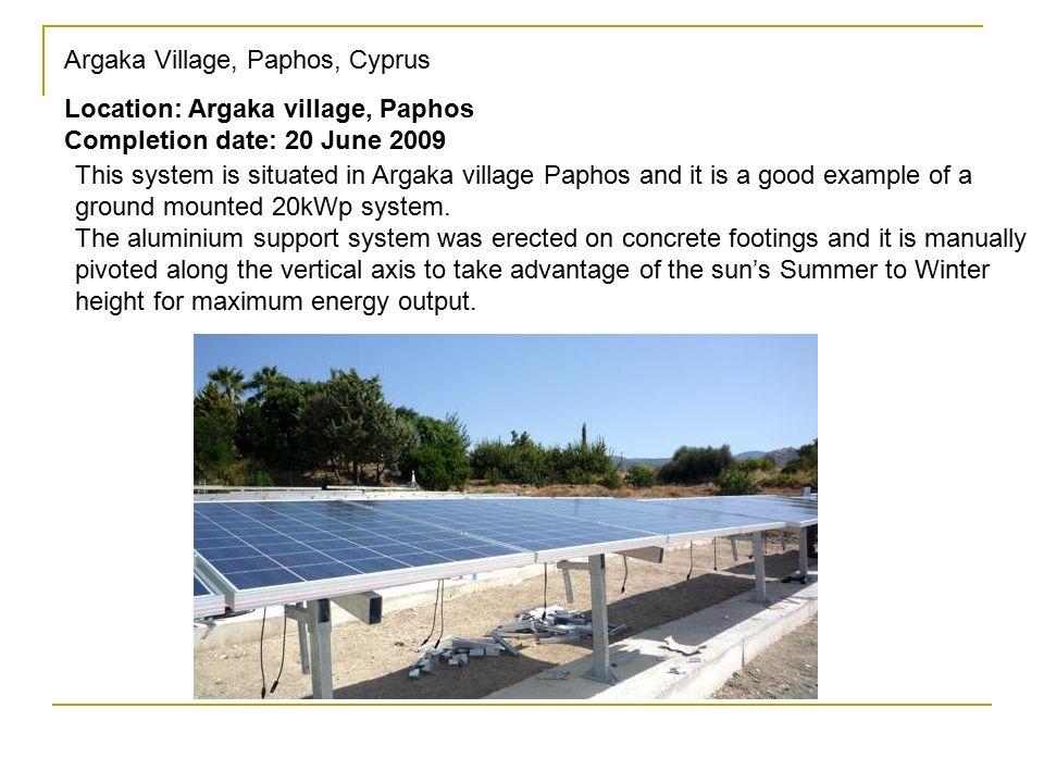Argaka Village, Paphos, Cyprus Location: Argaka village, Paphos Completion date: 20 June 2009 This system is situated in Argaka village Paphos and it