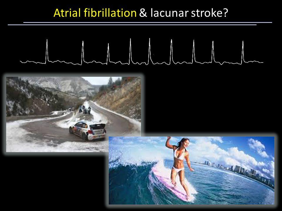 Atrial fibrillation & lacunar stroke?