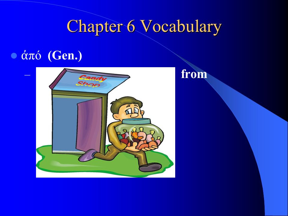 Chapter 6 Vocabulary διά (Gen.) – through διά (Acc.) – on account of