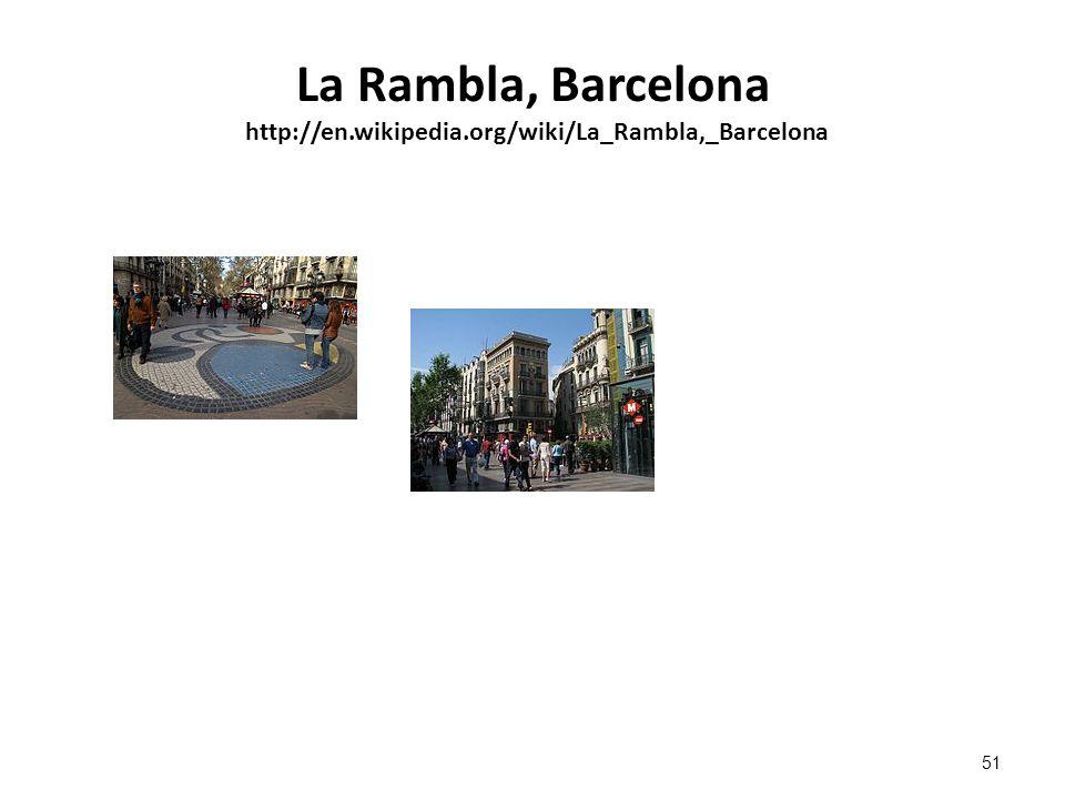 La Rambla, Barcelona http://en.wikipedia.org/wiki/La_Rambla,_Barcelona 51