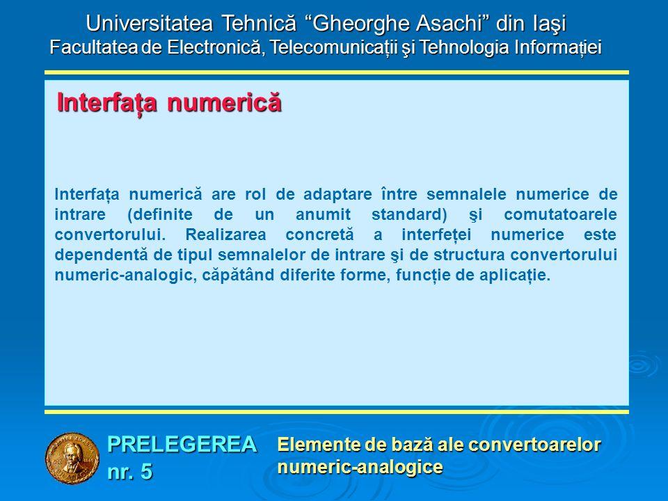 """PRELEGEREA nr. 5 Universitatea Tehnică """"Gheorghe Asachi"""" din Iaşi Facultatea de Electronică, Telecomunicaţii şi Tehnologia Informa ţ iei Elemente de b"""