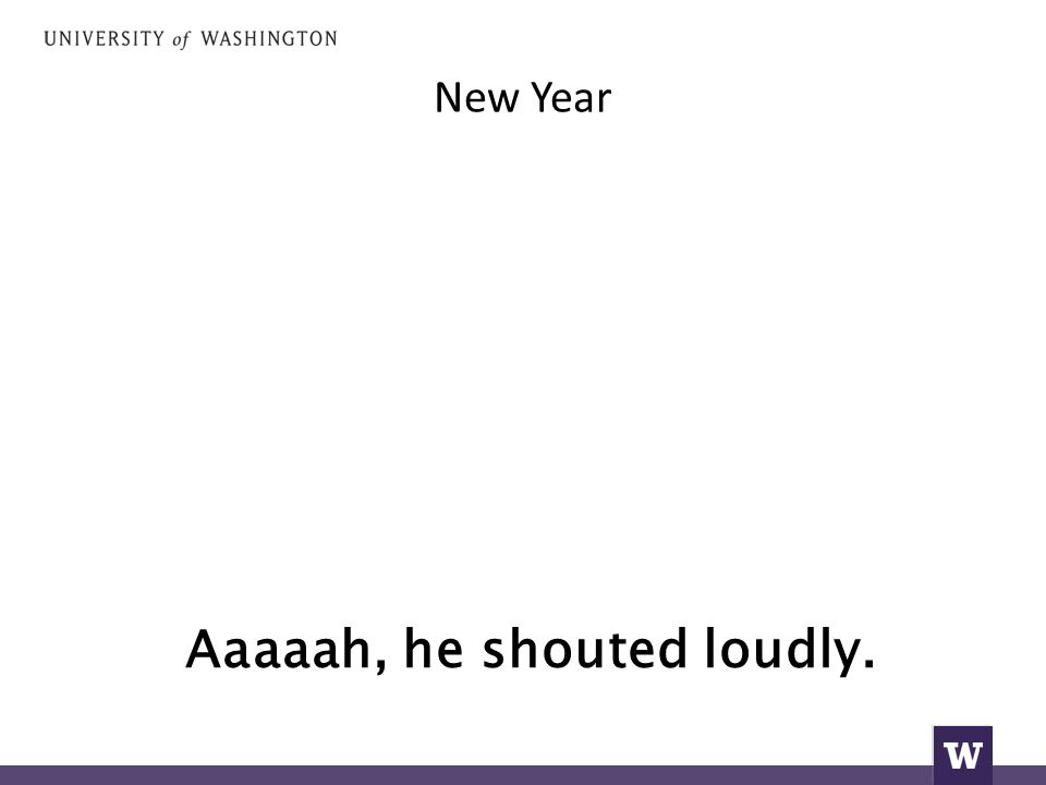 New Year Aaaaah, he shouted loudly.