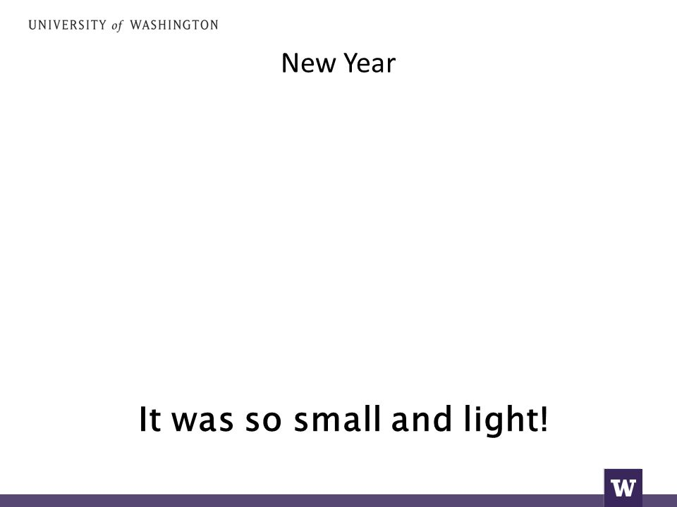 New Year Ήταν τόσο μικρό και ελαφρύ!