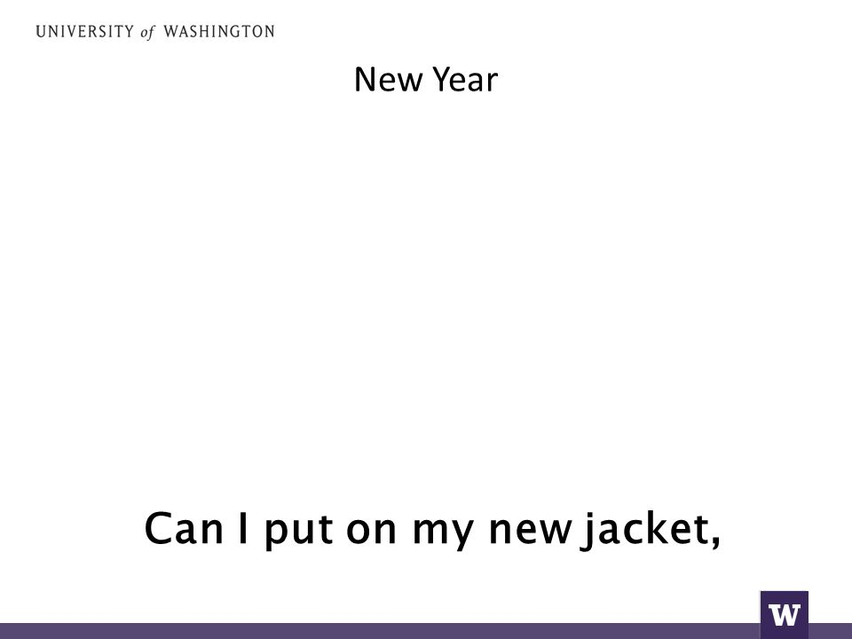 New Year Can I put on my new jacket,