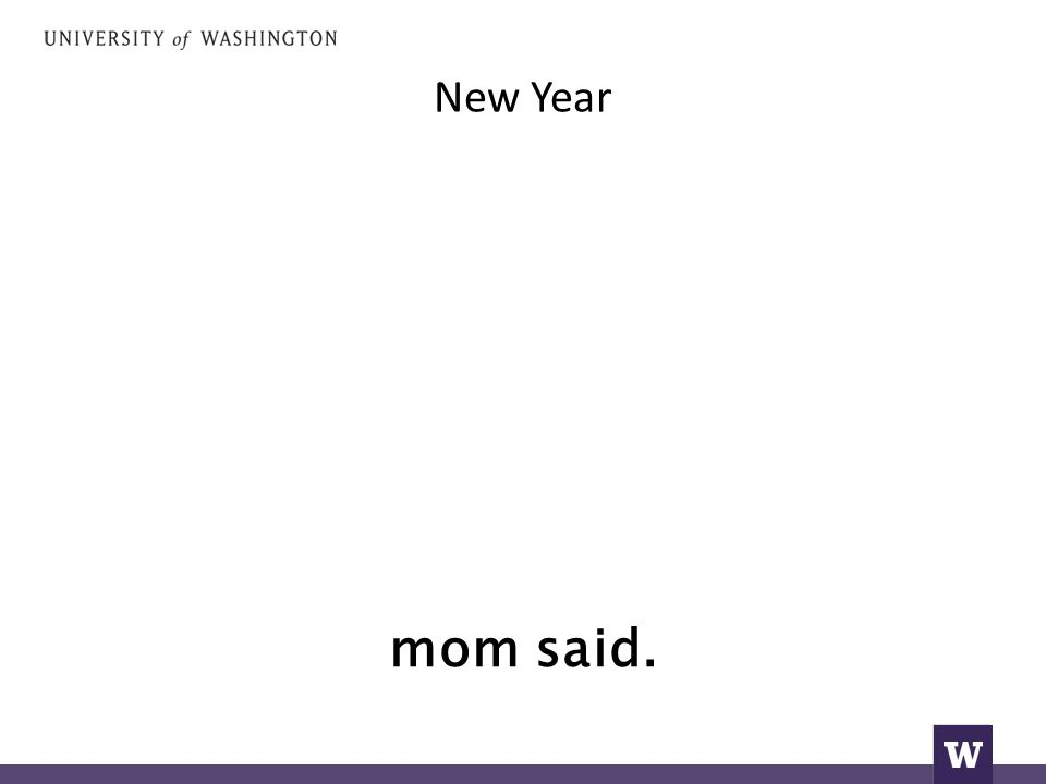 New Year mom said.