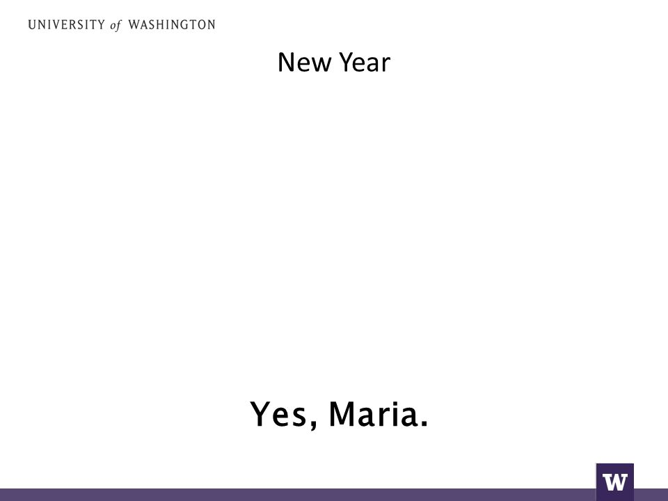 New Year Yes, Maria.