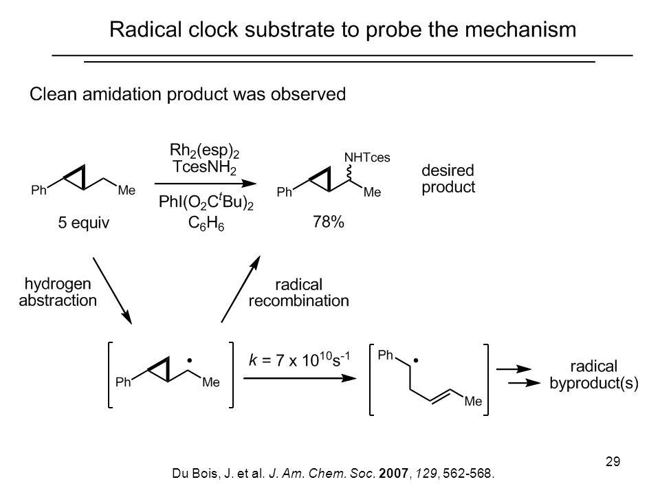 29 Du Bois, J. et al. J. Am. Chem. Soc. 2007, 129, 562-568.