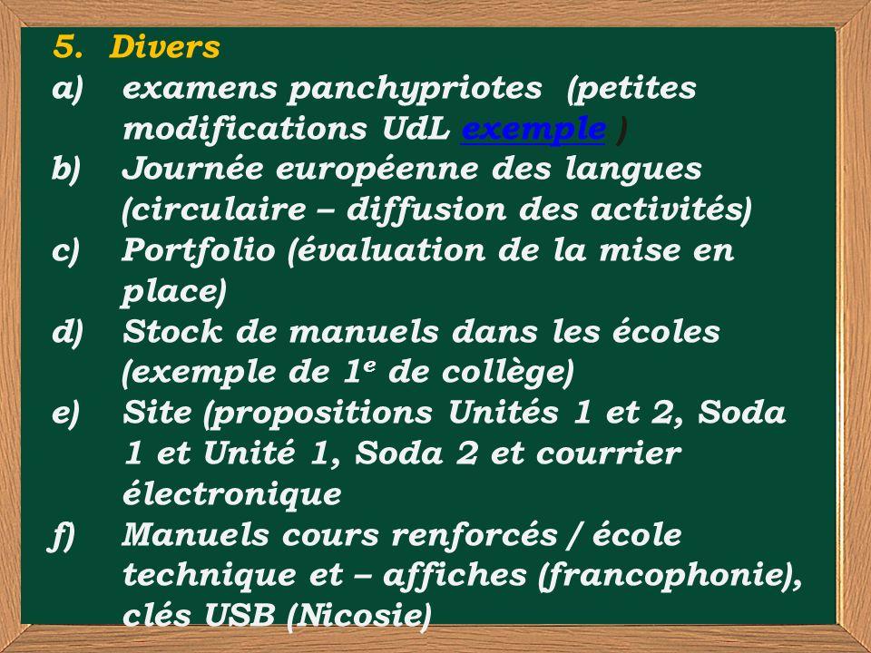 5. Divers a)examens panchypriotes (petites modifications UdL exemple )exemple b)Journée européenne des langues (circulaire – diffusion des activités)