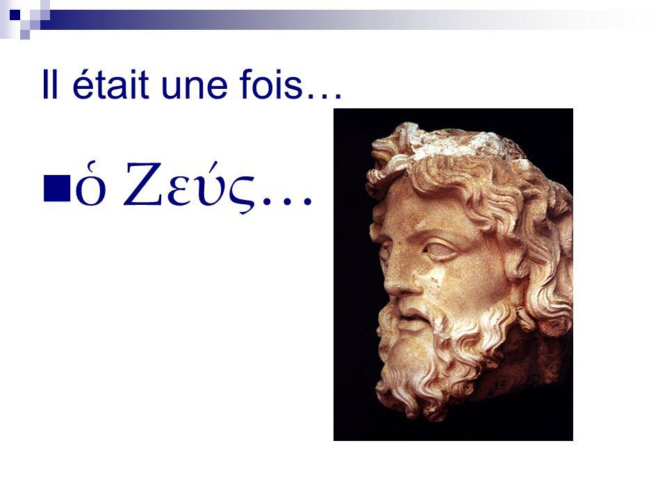 Il était une fois… Ζε ς…