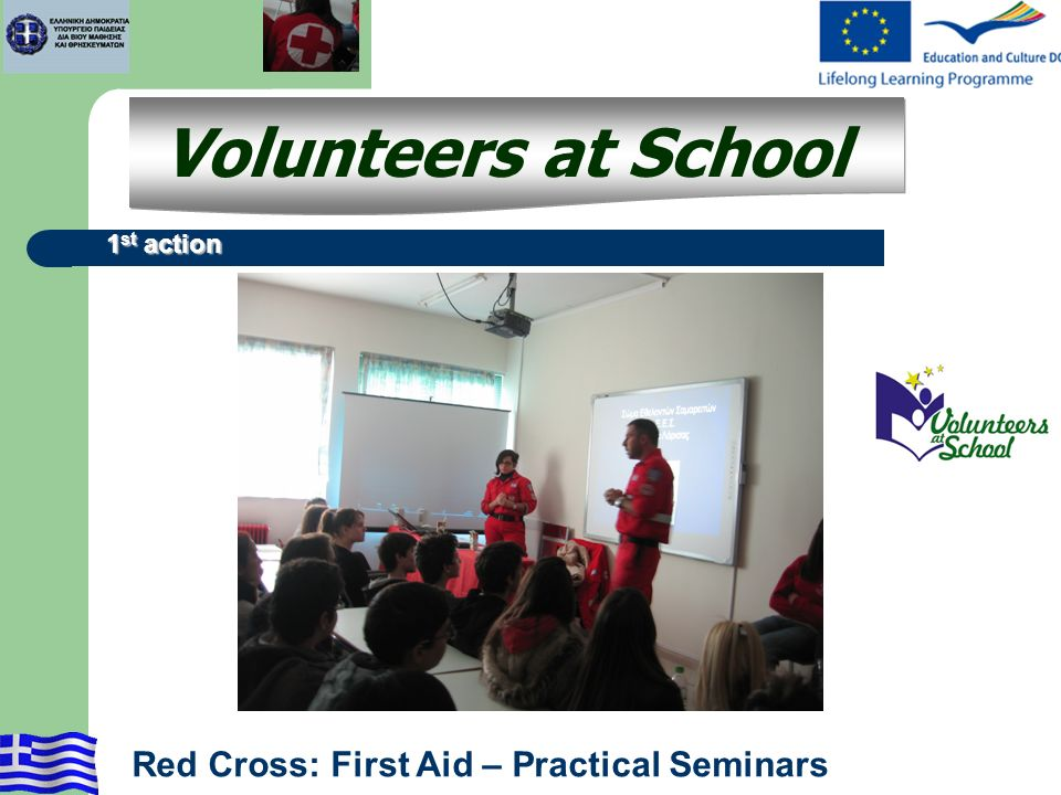 Volunteers at School Red Cross: First Aid – Practical Seminars 1 st action