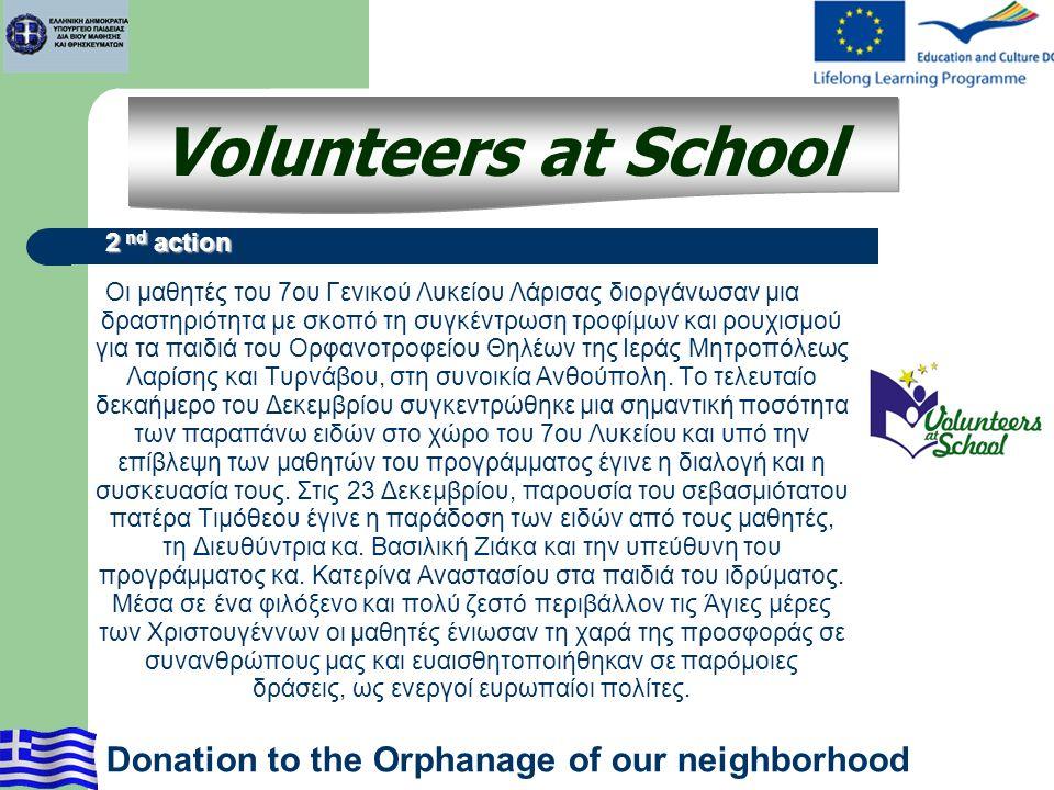 Οι μαθητές του 7ου Γενικού Λυκείου Λάρισας διοργάνωσαν μια δραστηριότητα με σκοπό τη συγκέντρωση τροφίμων και ρουχισμού για τα παιδιά του Ορφανοτροφείου Θηλέων της Ιεράς Μητροπόλεως Λαρίσης και Τυρνάβου, στη συνοικία Ανθούπολη.