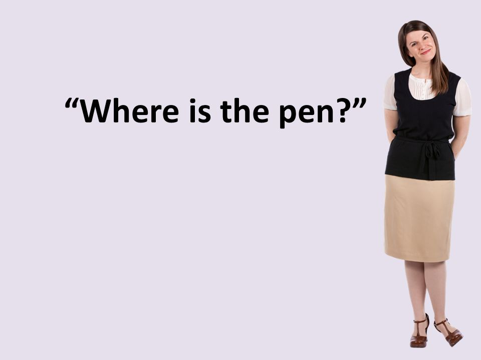 Where is the pen