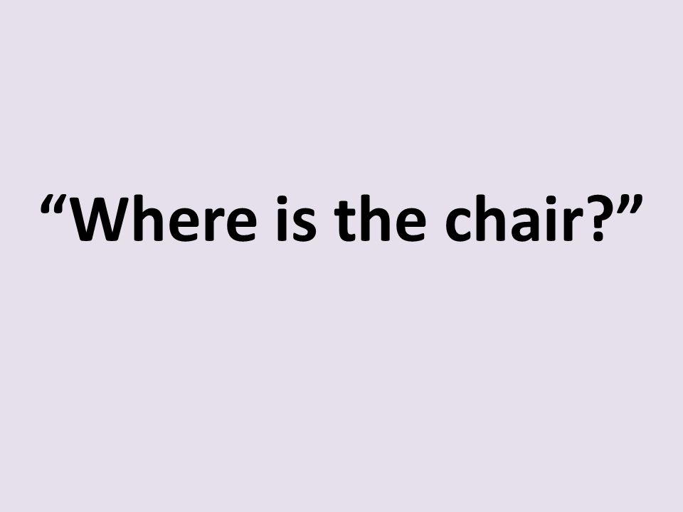 Where is the chair