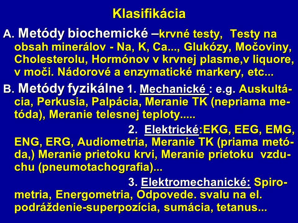 Klasifikácia A. Metódy biochemické – krvné testy, Testy na obsah minerálov - Na, K, Ca..., Glukózy, Močoviny, Cholesterolu, Hormónov v krvnej plasme,v