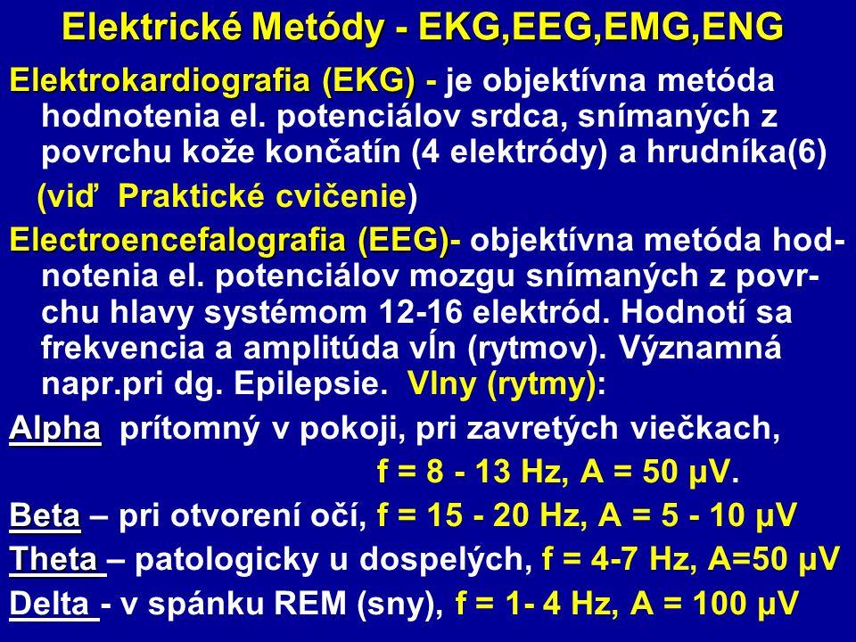 Elektrické Metódy - EKG,EEG,EMG,ENG Elektrokardiografia (EKG) Elektrokardiografia (EKG) - je objektívna metóda hodnotenia el. potenciálov srdca, sníma