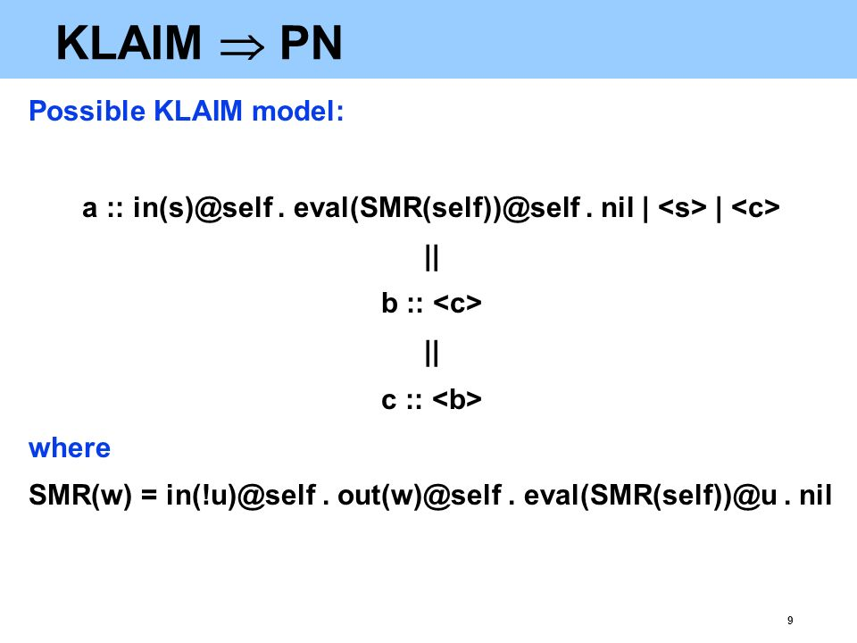 9 KLAIM  PN Possible KLAIM model: a :: in(s)@self.