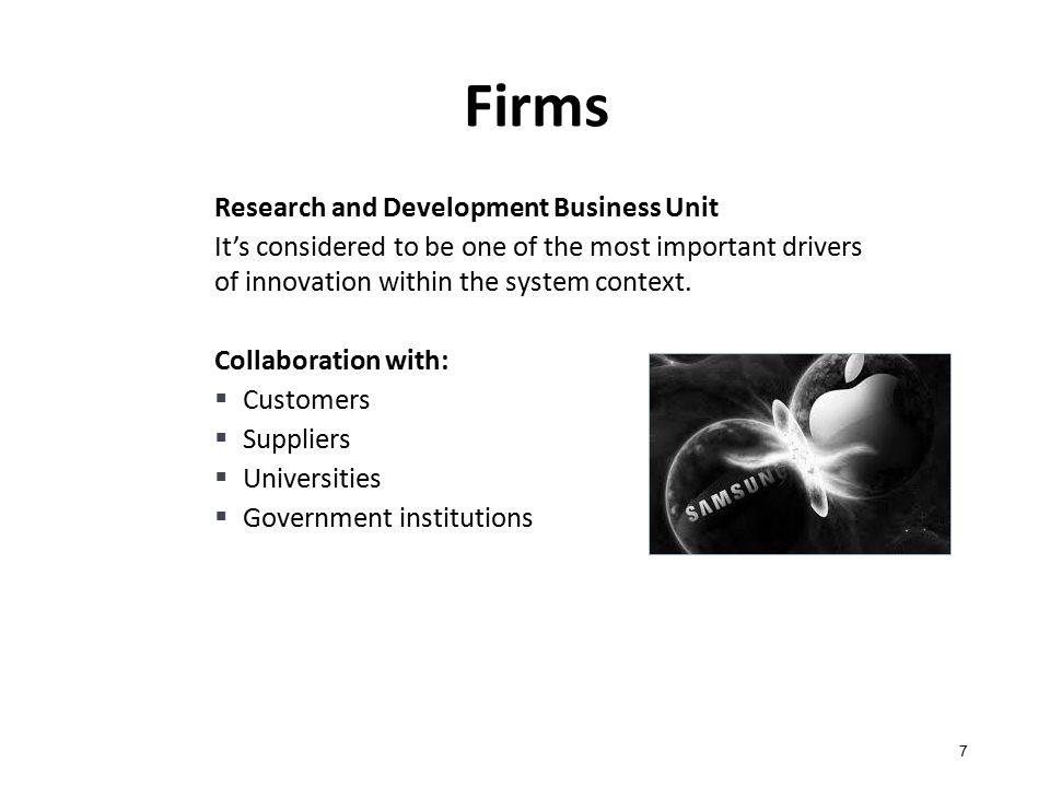 Firms Research and Development Business Unit It's considered to be one of the most important drivers of innovation within the system context.