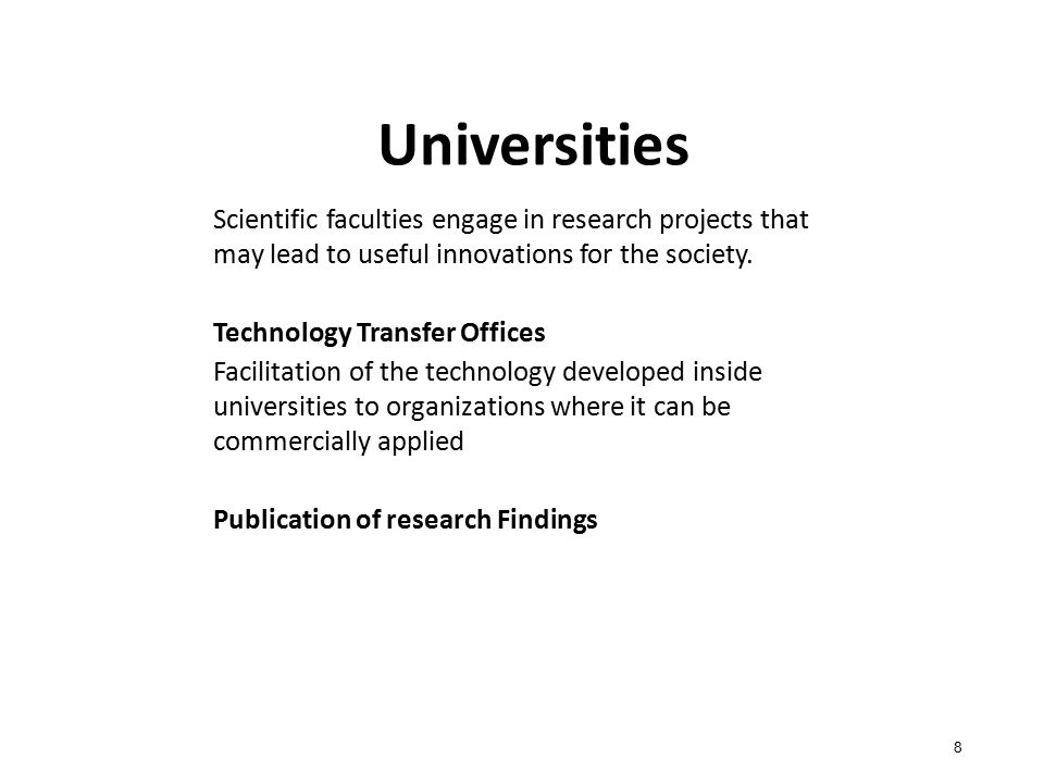 Government Funded Research 9 Governments care about public prosperity, they invest in research through:  Own laboratories  Science parks & Incubators  Fund other public or private research entities EU: Platform on Research and Innovation policies and systems Greece Sophia Antipolis technology park, France