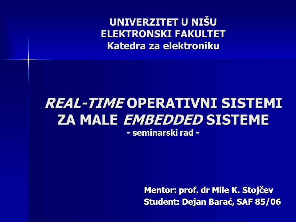 REAL-TIME OPERATIVNI SISTEMI ZA MALE EMBEDDED SISTEME - seminarski rad - Mentor: prof.