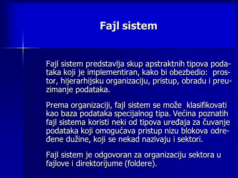 Fajl sistem Fajl sistem predstavlja skup apstraktnih tipova poda- taka koji je implementiran, kako bi obezbedio: pros- tor, hijerarhijsku organizaciju, pristup, obradu i preu- zimanje podataka.