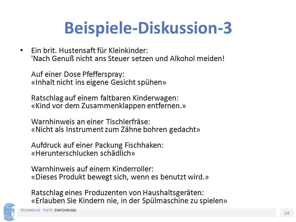 24 TECHNISCHE TEXTE: EINFÜHRUNG Beispiele-Diskussion-3 Ein brit. Hustensaft für Kleinkinder: 'Nach Genuß nicht ans Steuer setzen und Alkohol meiden! A