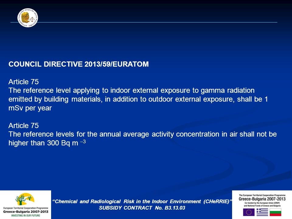 Chemical and Radiological Risk in the Indoor Environment (CHeRRIE) SUBSIDY CONTRACT No.