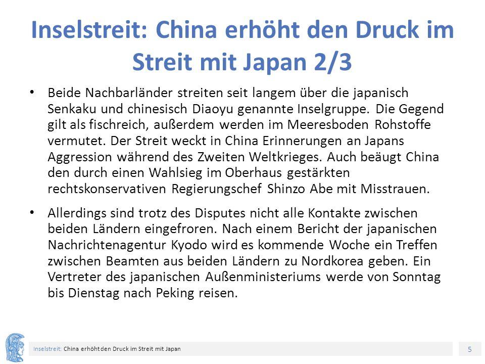 5 Inselstreit: China erhöht den Druck im Streit mit Japan Inselstreit: China erhöht den Druck im Streit mit Japan 2/3 Beide Nachbarländer streiten seit langem über die japanisch Senkaku und chinesisch Diaoyu genannte Inselgruppe.