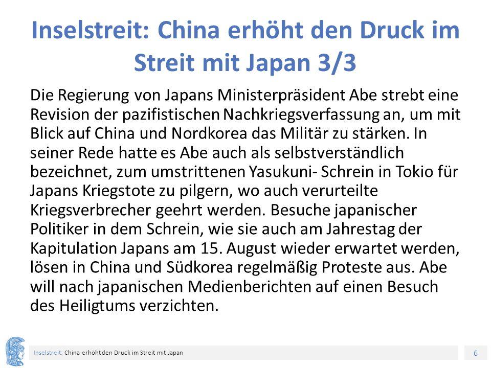 6 Inselstreit: China erhöht den Druck im Streit mit Japan Inselstreit: China erhöht den Druck im Streit mit Japan 3/3 Die Regierung von Japans Ministerpräsident Abe strebt eine Revision der pazifistischen Nachkriegsverfassung an, um mit Blick auf China und Nordkorea das Militär zu stärken.