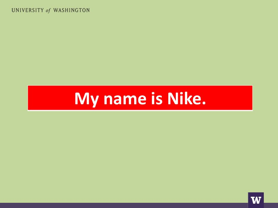 My name is Nike.