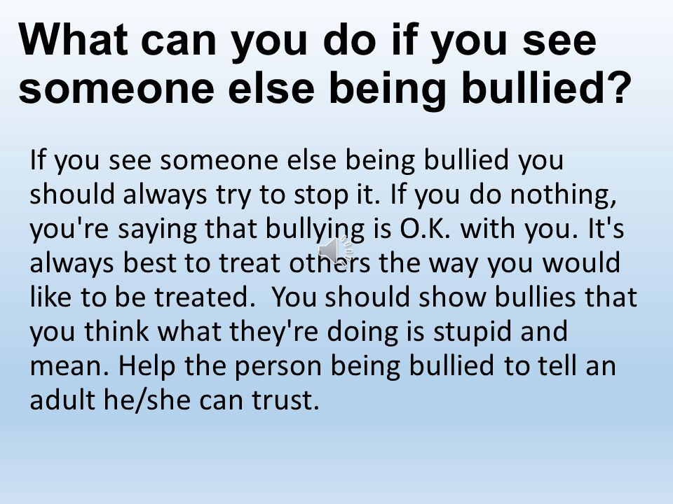 How can I avoid being bullied.Do not give bullies a chance.
