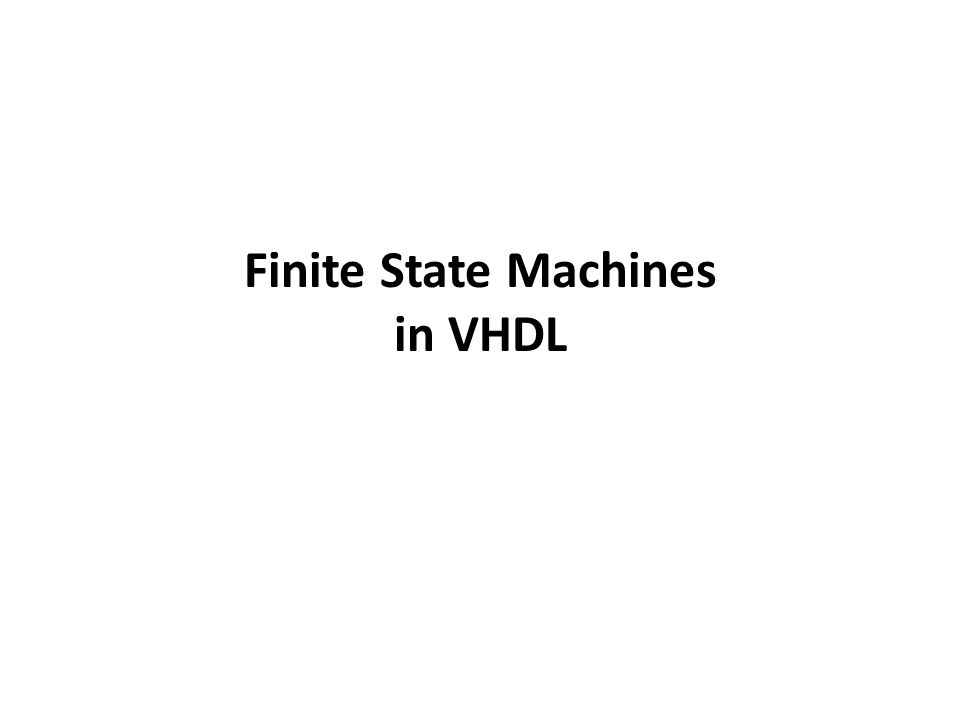Finite State Machines in VHDL