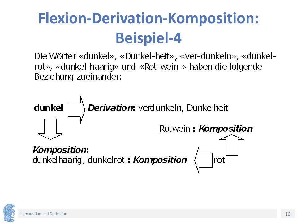 16 Komposition und Derivation Flexion-Derivation-Komposition: Beispiel-4