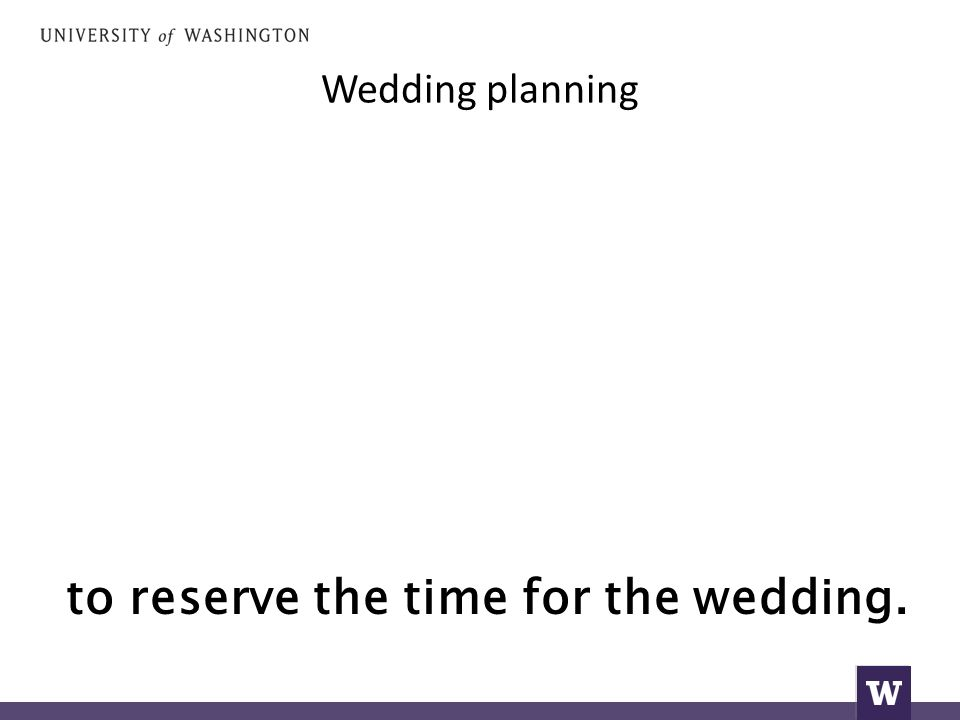 Wedding planning to reserve the time for the wedding.