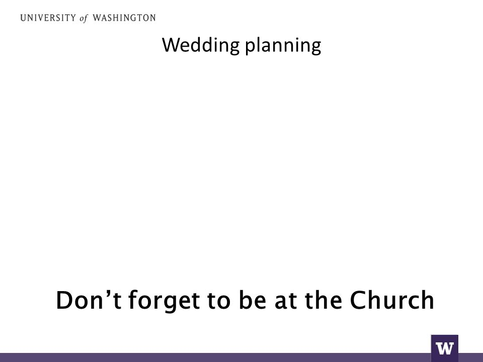 Wedding planning Don't forget to be at the Church