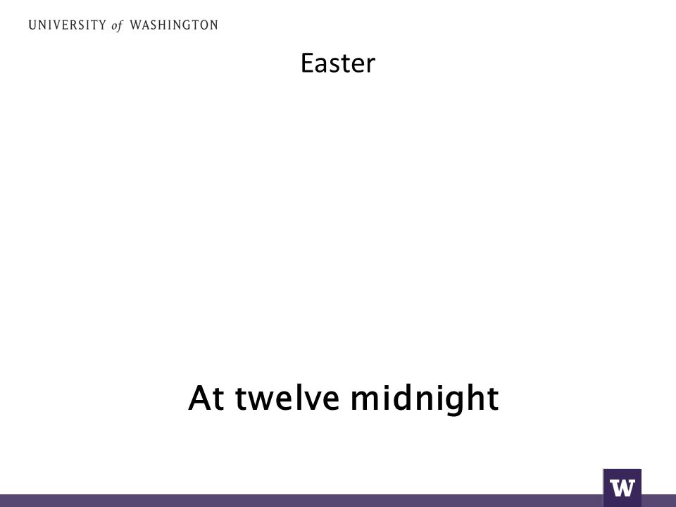 Easter At twelve midnight