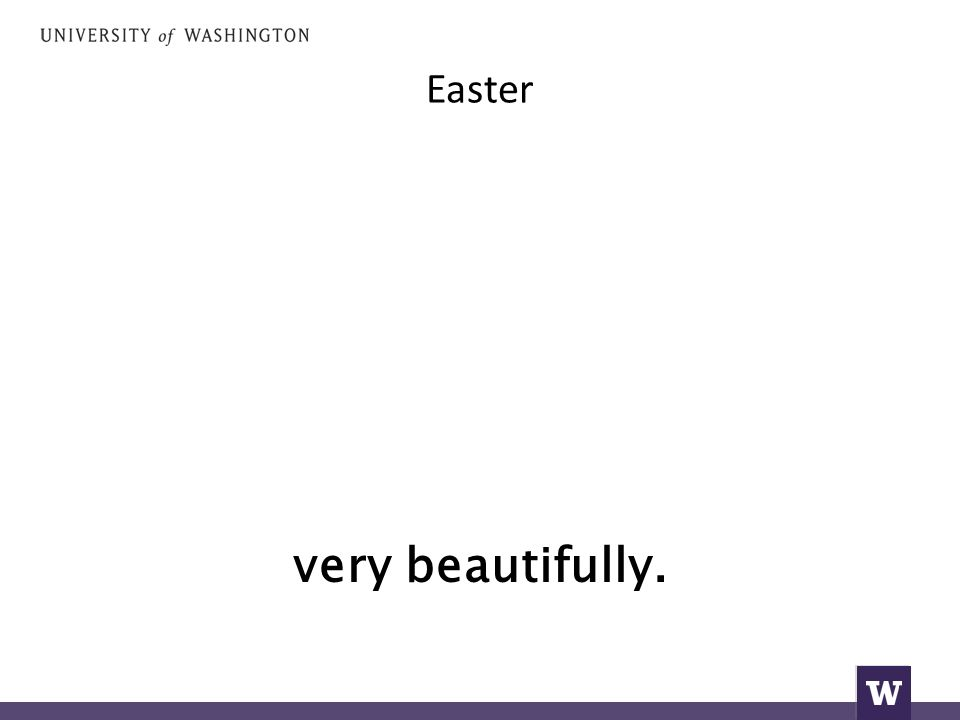Easter very beautifully.