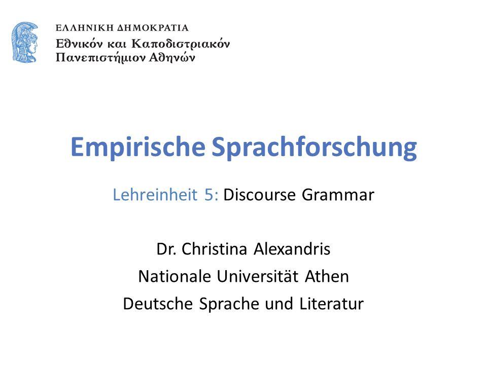 Empirische Sprachforschung Lehreinheit 5: Discourse Grammar Dr.