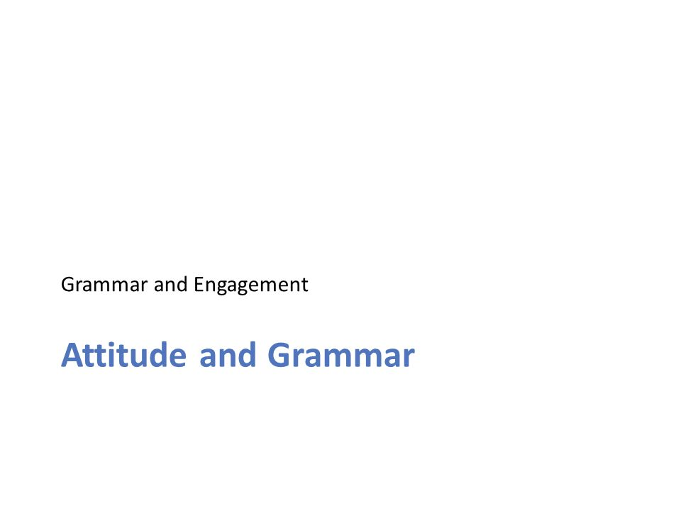 Grammar and Engagement Attitude and Grammar