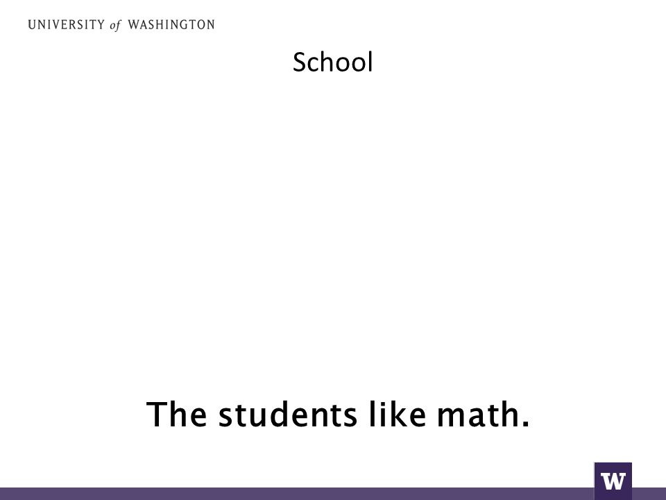 School The students like math.