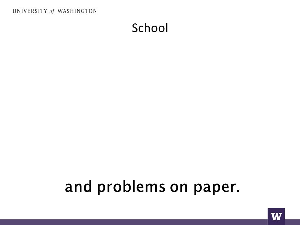 School and problems on paper.