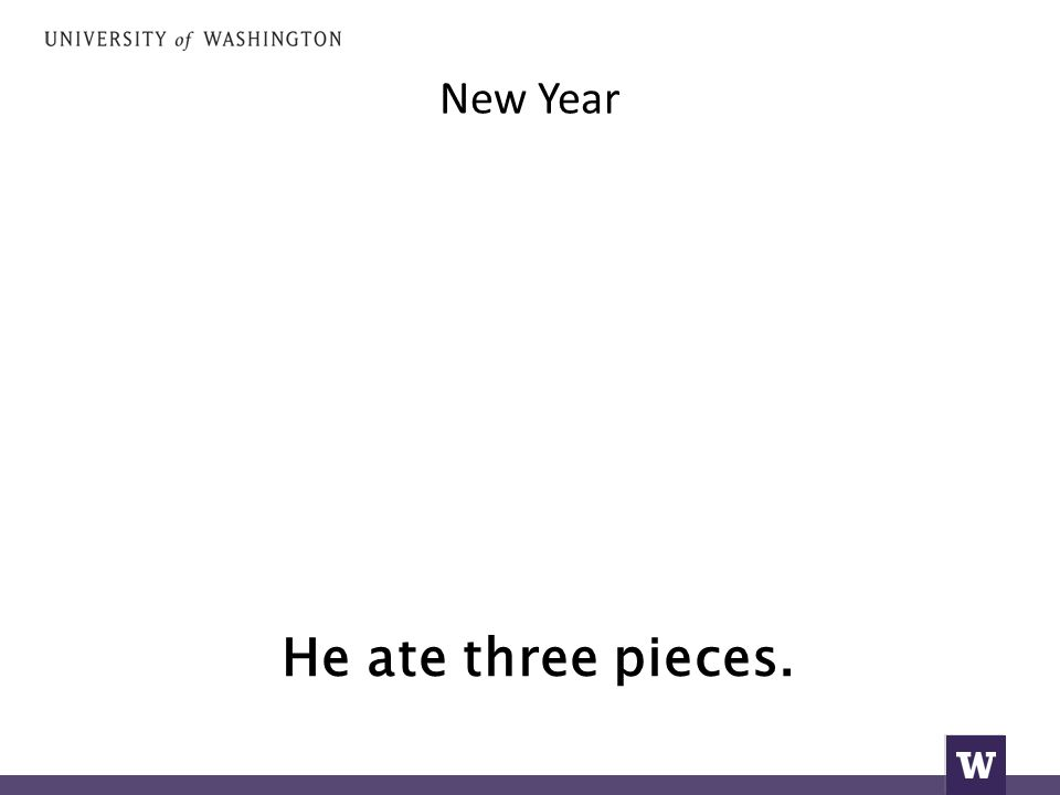 New Year He ate three pieces.