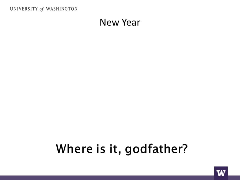 New Year Where is it, godfather