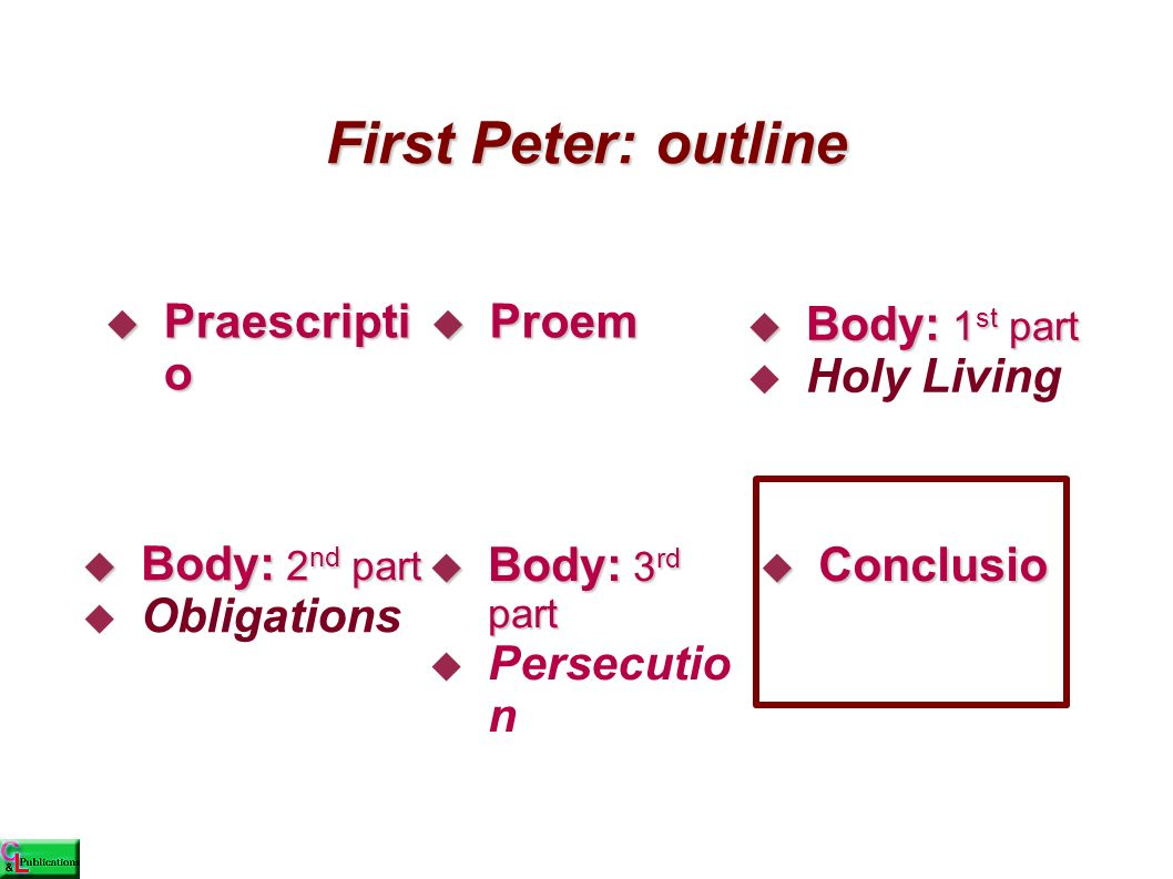 First Peter 5:12-14, conclusio  Letter verification, 5:12  Greetings, 5:13-14a  Benedictio, 5:14b Elements in this : Elements in this :