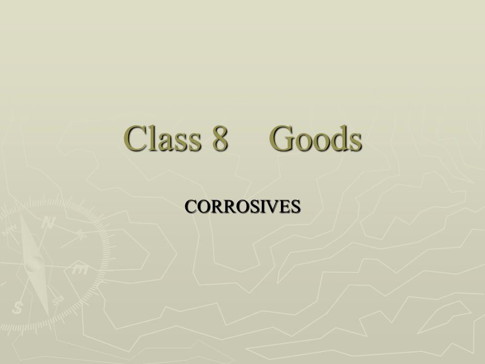 Class 8Goods CORROSIVES